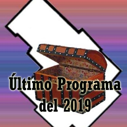 Programa Radial Nº 109 El Baúl de los Recuerdos 28-12-2019