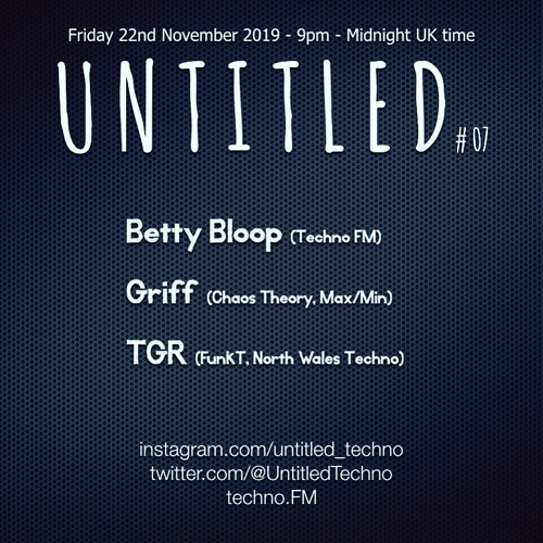 Untitled Techno *Live* with Betty Bloop, Griff & TGR November 2019