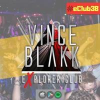 Vince Blakk - Explorer Club (#eClub38)