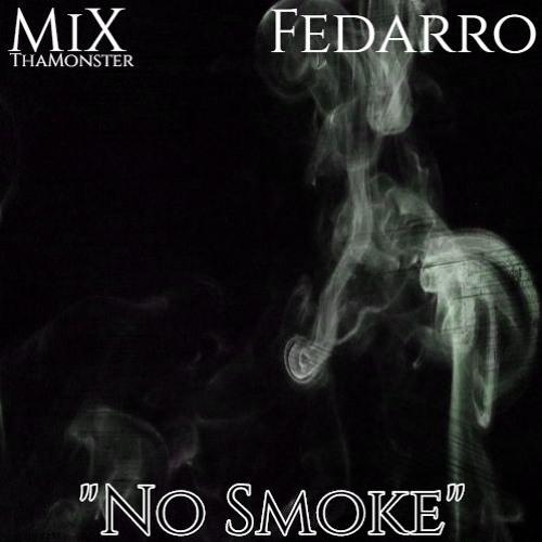 MiX- No Smoke Feat. Fedarro (Prod. By Fedarro)