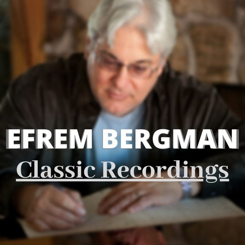 Efrem Bergman's Classic Recordings