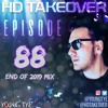 Download Young Tye Presents - HD Takeover Radio 88 (End Of 2019 Mix) Mp3