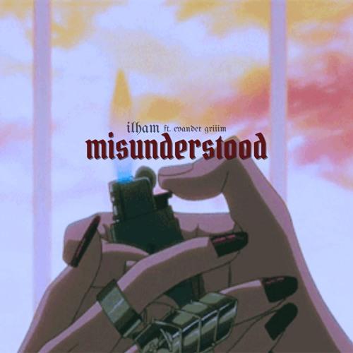 misunderstood ft. Evander Griiim