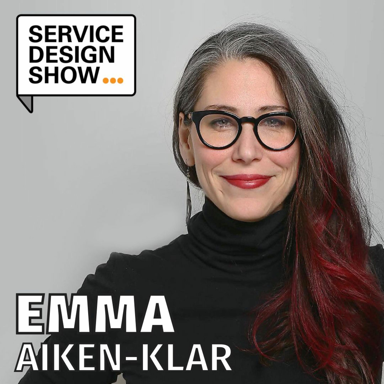 Moving away from service design projects / Emma Aiken-Klar / Episode #90