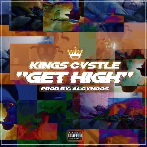 KINGS CVSTLE - Get High (Prod. Alcynoos)