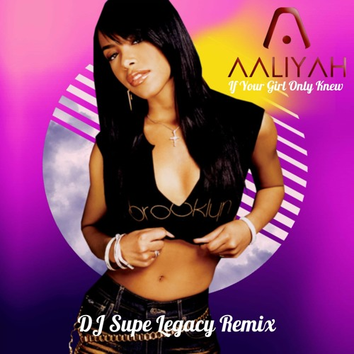 If Your Girl Only Knew (DJ Supe Legacy remix)