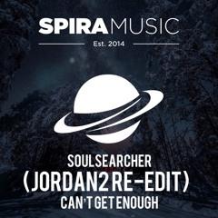 Soulsearcher - Can't Get Enough (Jordan2 Re - Edit) [Free Download]