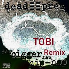 Dead Prez - It's Bigger Than Hip Hop (Tobi Remix)
