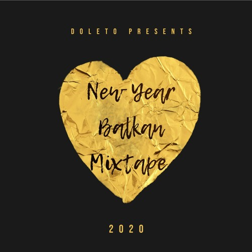 * Doleto - 2020 New Year Balkan Mixtape *