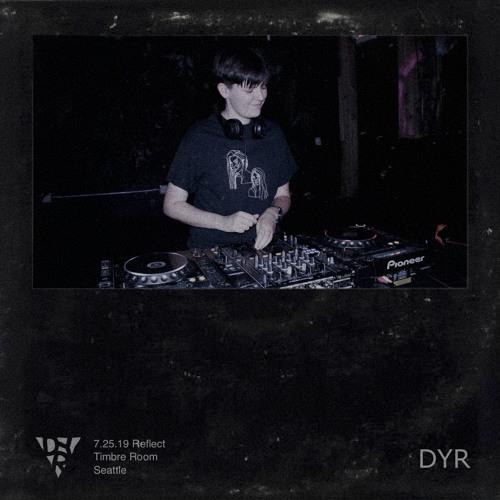 DYR // 7.25.19 Reflect at Timbre Room