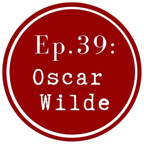 Get Lit Episode 39: Oscar Wilde