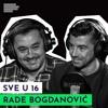 Sve u 16 sa Radetom Bogdanovićem: O sebi i fudbalu - surovo iskreno! | S02E11