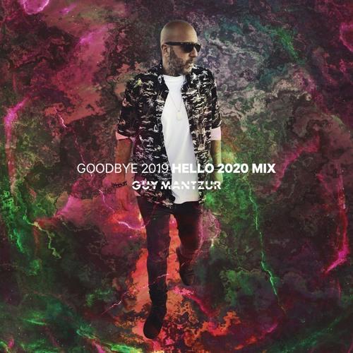 Guy mantzur - Goodbye 2019 Hello 2020 Mix