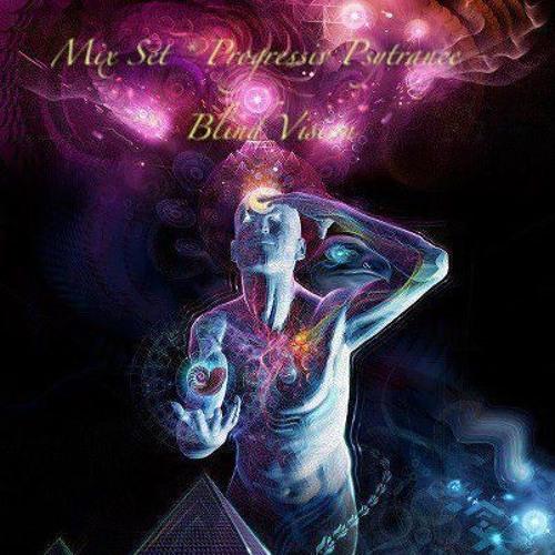 Mix Set * Progressiv Psytrance - Blind Vision