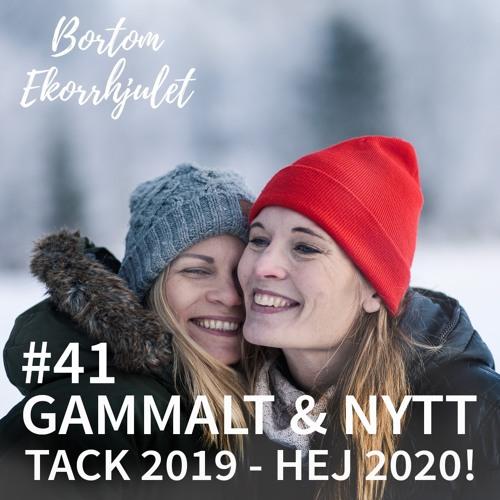 41. Gammalt & nytt - tack 2019, hej 2020!