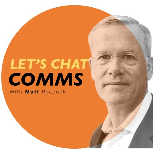 Episode 5 - Matt Peacock, former Group Director of Corporate Affairs at Vodafone Group