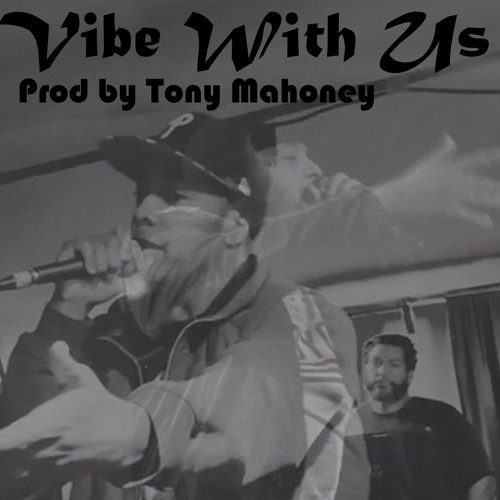 Vibe With Us- feat Poor Lil Rich (prod by Tony Mahoney)