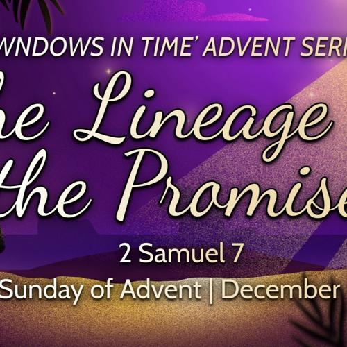 December 22, 2019 - 'The Lineage of the Promise - 2 Samuel 7 - Hugh Fraser