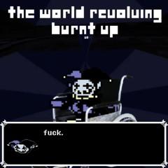 DELTARUNE - THE WORLD REVOLVING [Burnt Up V2]