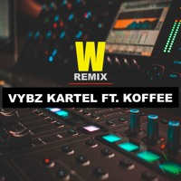 VYBZ KARTEL FT. KOFFEE - W (REMIX) BY:DJ CHAMAK Artwork