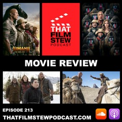 That Film Stew Ep 213 - Jumanji: The Next Level (Review)