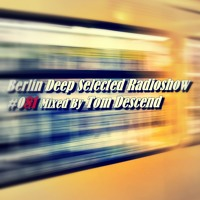 BDS Radioshow #081 - Mixed By Tom Descend