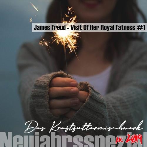 2020 Neujahrsspezial 3: James Freud  - Visit Of Her Royal Fatness #1