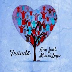 Fründä - Any feat. MusikLogo