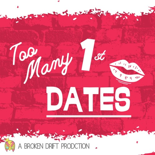 Too Many First Dates: Podcast