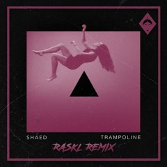 SHAED - Trampoline (Raskl Remix)