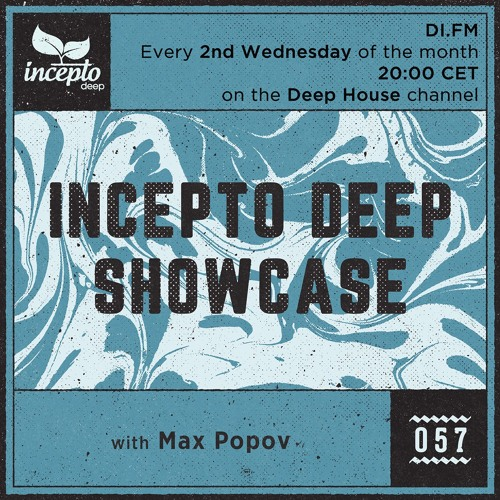 Incepto Deep Showcase (057) with Max Popov @ DI.FM [11.12.19]