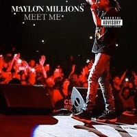 Maylon Millions - Meet Me