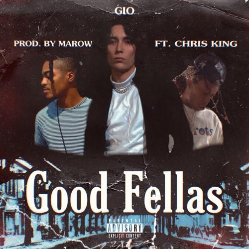 Good Fellas (ft. Chris King) PROD. MAROW