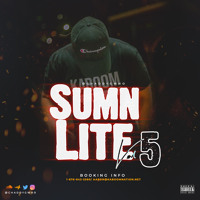 SUMN LITE VOL. 5 (#SLV5 THE MIXTAPE) BY: @CHADDYGWHO Artwork