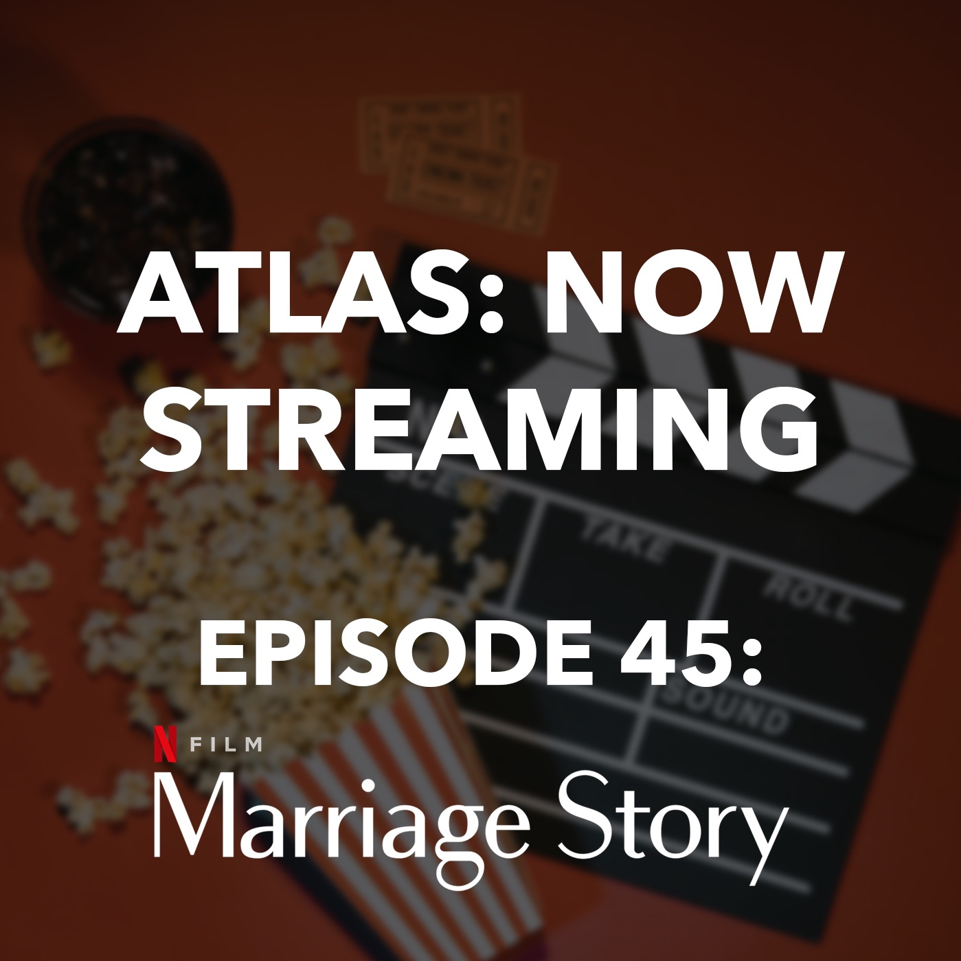 Marriage Story - Atlas: Now Streaming Episode 45