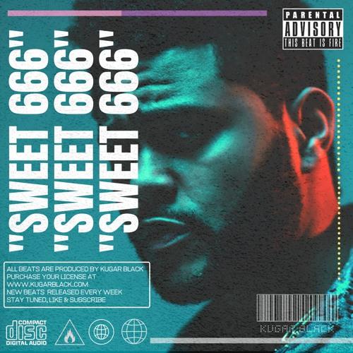 Free Sweet 666 Drake X The Weeknd Type Beat Prod Kugar Black By Kugar Black
