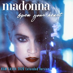 Open your heart (KGM Sasha 2020 Extended version)