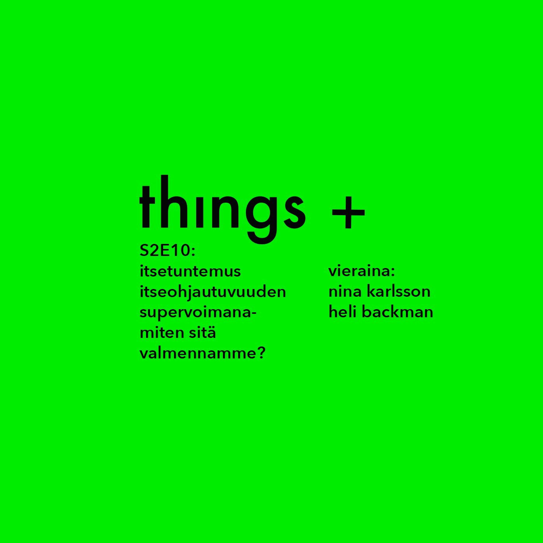 Itsetuntemus itseohjautuvuuden supervoimana. Vieraina Nina Karlsson & Heli Backman (S2E10)