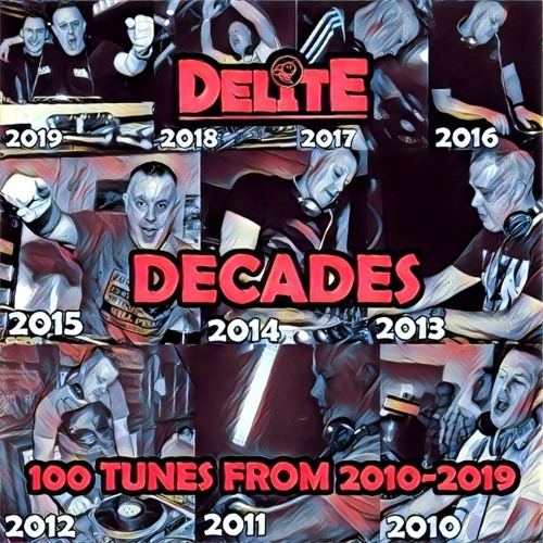 DJ Delite - Decades (2010 - 19 UK Hardcore)