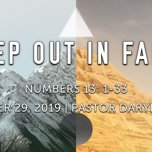 December 29, 2019 - 'Step Out In Faith' - Numbers 13:1-33 - Daryl Martin
