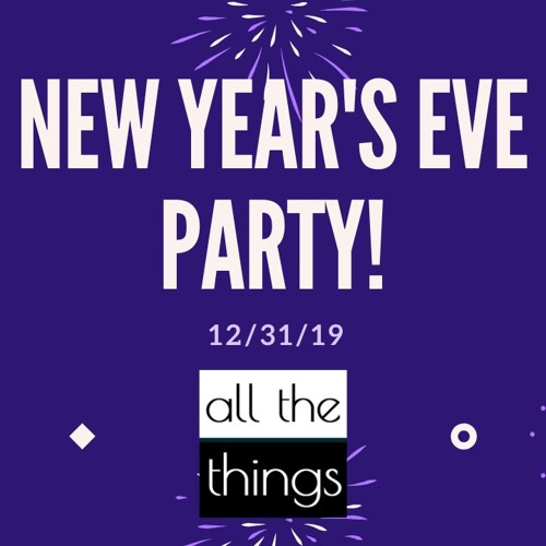 New Year's Eve Party! || 12/31/19