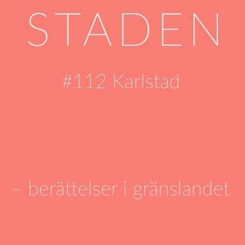 #112 Karlstad – berättelser i gränslandet