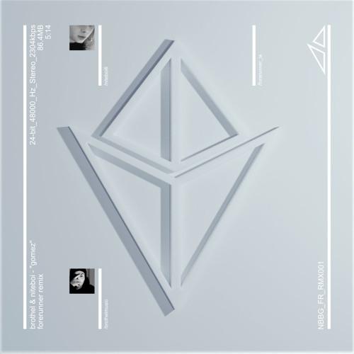 brothel. & niteboi - gomez (Forerunner Remix)