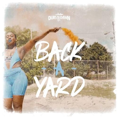 Dubs Till Dawn - Back A Yard