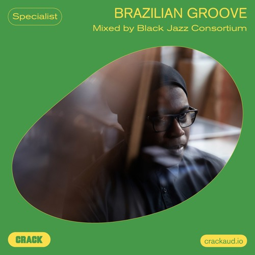 Brazilian groove – Mixed by Black Jazz Consortium