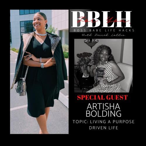 Episode 26: Living A Purpose Driven Life Ft. Artisha Bolding