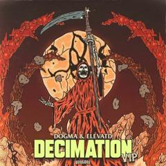 DOGMA & ELEVATD - Decimation VIP
