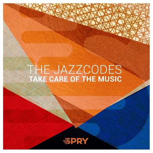 """Premiere: The Jazzcodes """"Take Care Of The Music"""" (Take Care Of The Dub) - SPRY Records"""