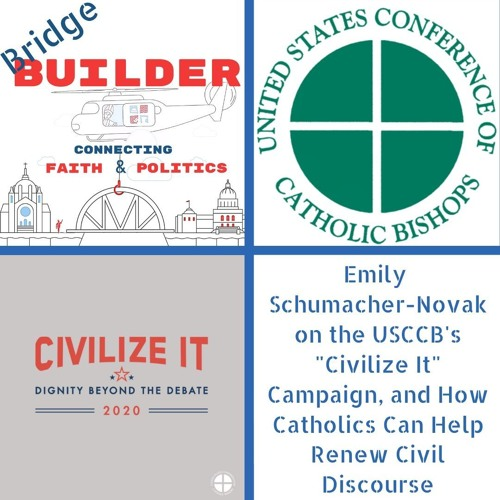 "Emily Schumacher-Novak on the USCCB's ""Civilize It"" Campaign & Catholics' Role in Civil Discourse"