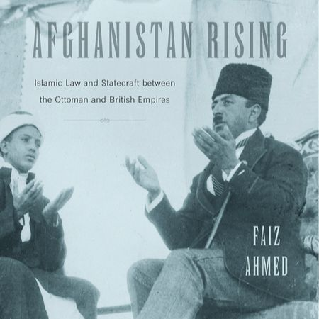 Afghanistan's Constitution and the Ottoman Empire | Faiz Ahmed